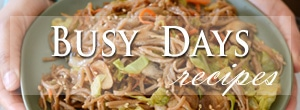 Busy Days Recipes